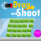 Drag and Shoot!
