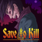 Save To Kill