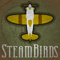 Spill: SteamBirds